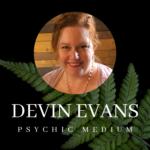 DEVIN EVANS – PSYCHIC MEDIUM